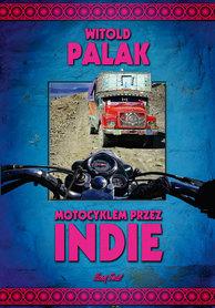 MOTOCYKLEM PRZEZ INDIE Witold Palak BERNARDINUM 2016