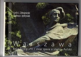 WARSZAWA Dużo fotografii i słów sporo o stolicy Polski ALBUM 2016