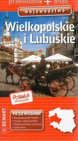 WIELKOPOLSKIE I LUBUSKIE przewodnik + atlas DEMART POLSKA NIEZWYKŁA 2018/2019