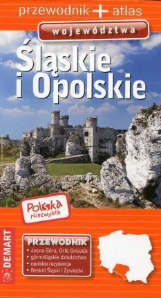 ŚLĄSKIE I OPOLSKIE przewodnik + atlas DEMART 2019
