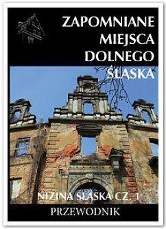 ZAPOMNIANE MIEJSCA DOLNEGO ŚLĄSKA Nizina Śląska cz.1 przewodnik CM 2016 !