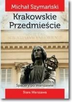 SPACERY PO WARSZAWIE KRAKOWSKIE PRZEDMIEŚCIE CM 2016