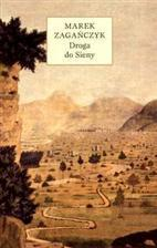 DROGA DO SIENY MAREK ZAGAŃCZYK ZESZYTY LITERACKIE wyd. AGORA