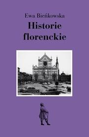 HISTORIE FLORENCKIE EWA BIEŃKOWSKA ZESZYTY LITERACKIE wyd. AGORA