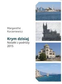 KRYM DZISIAJ NOTATKI Z PODRÓŻY 2015 MARGARETHE KORZENIEWICZ SORUS