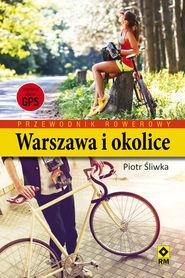 WARSZAWA I OKOLICE przewodnik rowerowy RM 2016