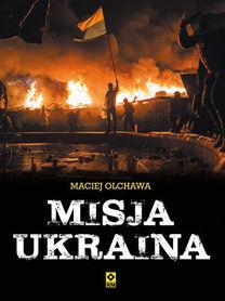 MISJA UKRAINA Maciej Olchawa WYD. RM 2016