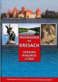 PRZEWODNIK PO KRESACH Ukraina Białoruś Litwa przewodnik turystyczny z atlasem wyd. AA