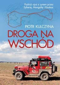 DROGA NA WSCHÓD Piotr Kulczyna wyd. VECTRA