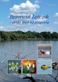 REZERWAT ŁĘŻCZOK - PERŁA ŚLĄSKIEJ PRZYRODY ALBUM wyd. VECTRA