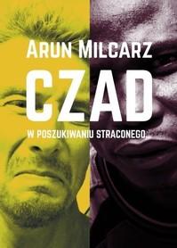 CZAD W POSZUKIWANIU STRACONEGO... Arun Milcarz SORUS