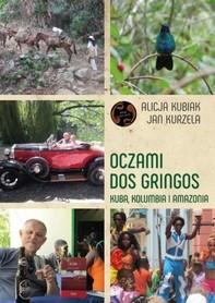 OCZAMI DOS GRINGOS - Kuba Kolumbia i Amazonia SORUS