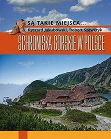 SCHRONISKA GÓRSKIE W POLSCE R. Jakubowski, R. Szewczyk przewodnik MUZA