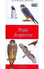 PTAKI DRAPIEŻNE przewodnik do oznaczania ptaków drapieżnych Peter Hayman i Rob Hume MUZA