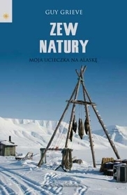 ZEW NATURY Moja ucieczka na Alaskę wydawnictwo PUBLICAT