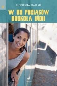 W 80 POCIĄGÓW DOOKOŁA INDII wydawnictwo PUBLICAT