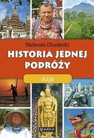 HISTORIA JEDNEJ PODRÓŻY - AZJA wydawnictwo PUBLICAT