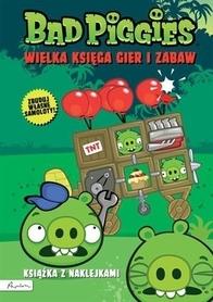 BAD PIGGIES WIELKA KSIĘGA GIER I ZABAW wydawnictwo PUBLICAT