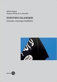PAŃSTWO ISLAMSKIE GENEZA NOWEGO KALIFATU DIALOG