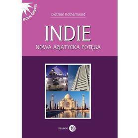 INDIE NOWA AZJATYCKA POTĘGA wyd. DIALOG