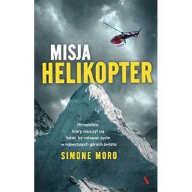 MISJA HELIKOPTER Himalaista, który nauczył się latać, by ratować życie w najwyższych górach świata AGORA