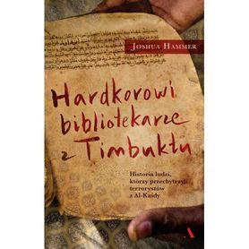 HARDCOROWI BIBLIOTEKARZE Z TIMBUKTU wyd. AGORA