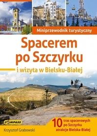 SPACEREM PO SZCZYRKU i wizyta w Bielsku-Białej przewodnik turystyczny COMPASS 2017