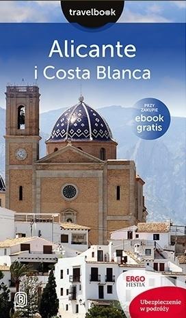ALICANTE I COSTA BLANCA przewodnik TRAVELBOOK BEZDROŻA 2016