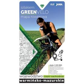 GREEN VELO cz.1 woj. WARMIŃSKO-MAZURSKIE cz. ZACHODNIA mapa tras rowerowych EUROPILOT 2017