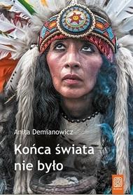 KOŃCA ŚWIATA NIE BYŁO Anita Demianowicz wyd. BEZDROŻA