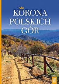 KORONA POLSKICH GÓR przewodnik wyd. BEZDROŻA 2018