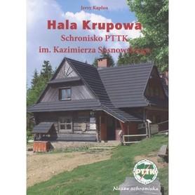 HALA KRUPOWA Schronisko PTTK im. Kazimierza Sosnowskiego COTG PTTK