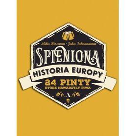 SPIENIONA HISTORIA EUROPY - 24 pinty, które nawarzyły piwa wyd. AGORA