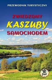 ZWIEDZAMY KASZUBY SAMOCHODEM Przewodnik turystyczny wyd. POWR