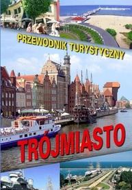 TRÓJMIASTO GDAŃSK GDYNIA SOPOT Przewodnik turystyczny wyd. POWR
