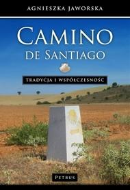 CAMINO DE SANTIAGO Tradycja i współczesność A. Jaworska wyd. PETRUS