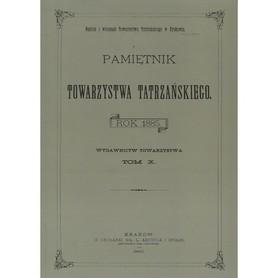 PAMIĘTNIK TOWARZYSTWA TATRZAŃSKIEGO TOM X 1885