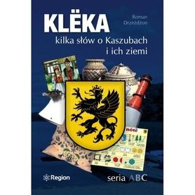 KLEKA kilka słów o Kaszubach i ich ziemi SERIA ABC wyd. REGION
