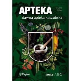 APTEKA dawna apteka kaszubska SERIA ABC wyd. REGION