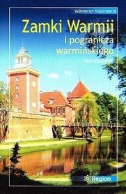 ZAMKI WARMII I POGRANICZA WARMIŃSKIEGO Vademecum Krajoznawcze przewodnik wyd. REGION