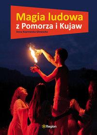 MAGIA LUDOWA Z POMORZA I KUJAW wyd. REGION