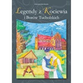 LEGENDY Z KOCIEWIA I BORÓW TUCHOLSKICH wyd. REGION
