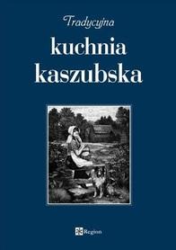 TRADYCYJNA KUCHNIA KASZUBSKA wyd. REGION