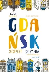 GDAŃSK SOPOT GDYNIA przewodnik SLOW TRAVEL PASCAL 2017