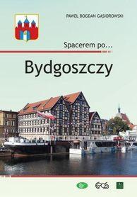 BYDGOSZCZ Spacerem po Bydgoszczy przewodnik EGROS