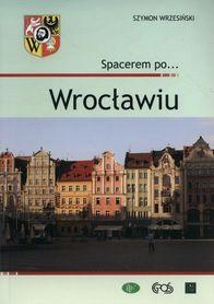 WROCŁAW Spacerem po Wrocławiu przewodnik EGROS