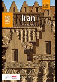 IRAN SKARBY PERSJI przewodnik BEZDROŻA 2018