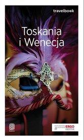 TOSKANIA I WENECJA TravelBook przewodnik BEZDROŻA 2018
