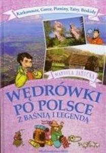 WĘDRÓWKI PO POLSCE Z BAŚNIĄ I LEGENDĄ Karkonosze Gorce Pieniny Tatry Beskidy wyd. IBIS