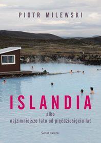 Islandia albo najzimniejsze lato od pięćdziesięciu lat ŚWIAT KSIĄŻKI